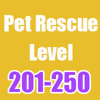 pet rescue cheats level 201-250