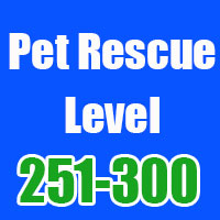 pet rescue cheats level 251-300